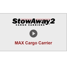 Video showing overview of StowAway MAX Cargo Carrier